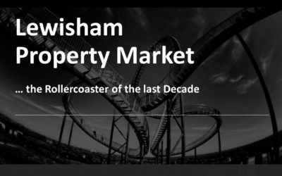 Lewisham Property Market … the Rollercoaster of the last Decade
